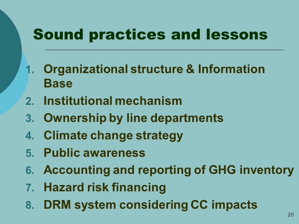 20 Sound practices and lessons 1. Organizational structure & Information Base 2.