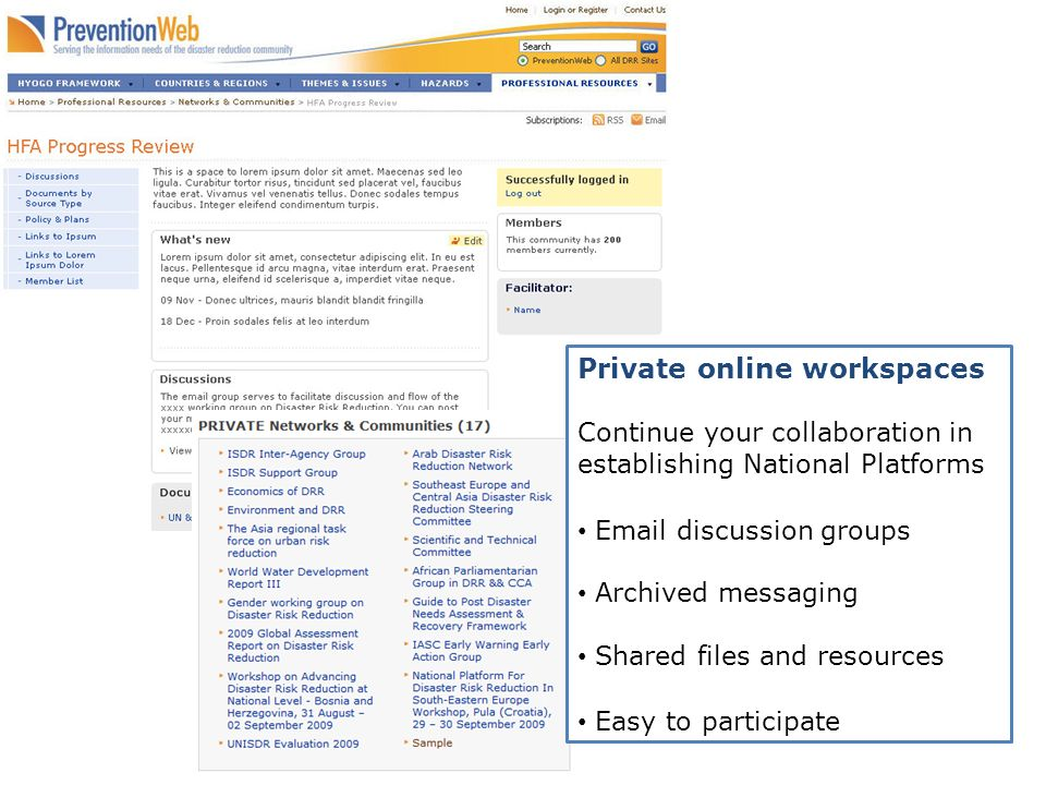 Private online workspaces Continue your collaboration in establishing National Platforms  discussion groups Archived messaging Shared files and resources Easy to participate