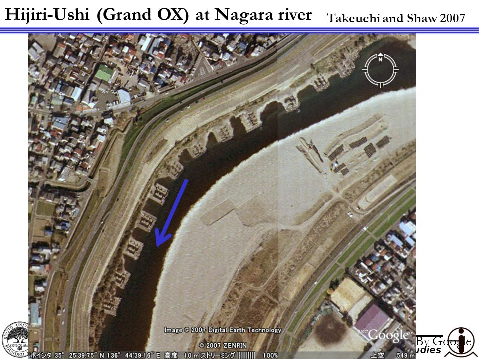 Kyoto University Graduate School of Global Environmental Studies Hijiri-Ushi (Grand OX) at Nagara river By Google Takeuchi and Shaw 2007