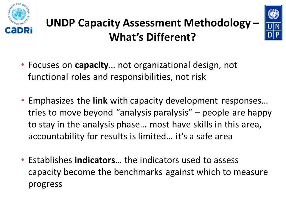 Focuses on capacity… not organizational design, not functional roles and responsibilities, not risk Emphasizes the link with capacity development resp