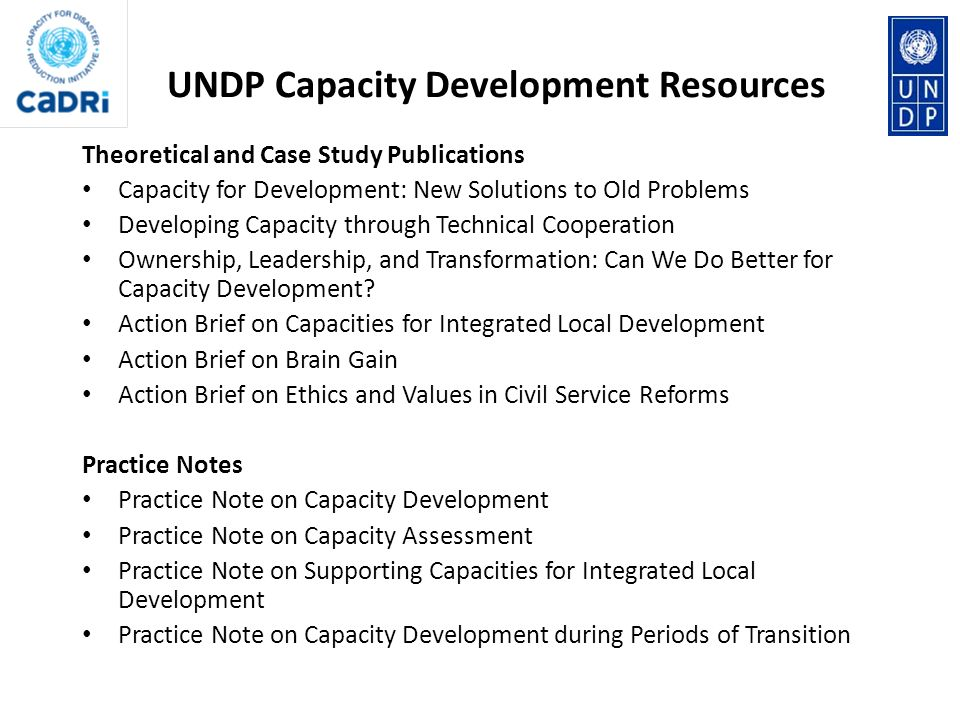 Theoretical and Case Study Publications Capacity for Development: New Solutions to Old Problems Developing Capacity through Technical Cooperation Owne