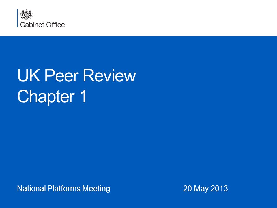 UK Peer Review Chapter 1 National Platforms Meeting20 May 2013