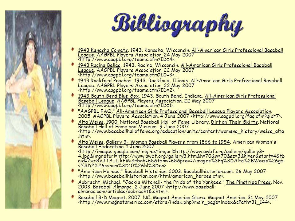 Bibliography 1943 Kenosha Comets. 1943. Kenosha, Wisconsin. All-American Girls Professional Baseball League. AAGPBL Players Association. 24 May 2007.