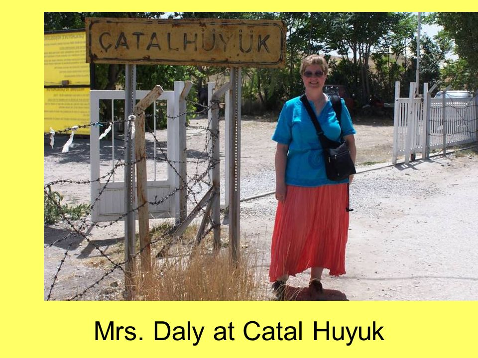 Mrs. Daly at Catal Huyuk