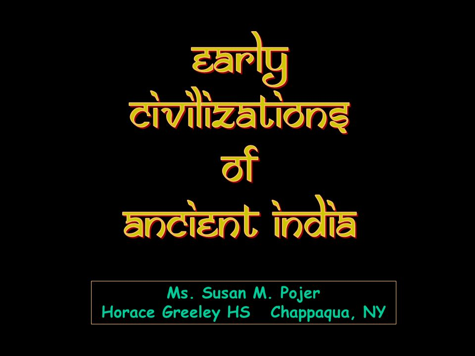 The Harappan Civilization 3300 BCE - 2400 BCE