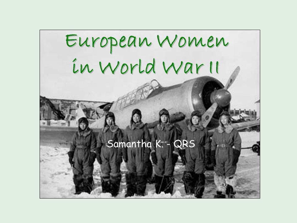 Samantha K. - QRS European Women in World War II
