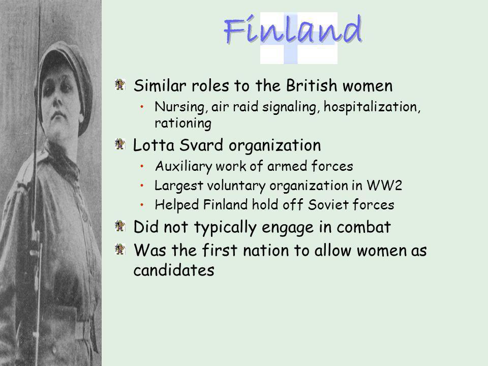 Similar roles to the British women Nursing, air raid signaling, hospitalization, rationing Lotta Svard organization Auxiliary work of armed forces Lar