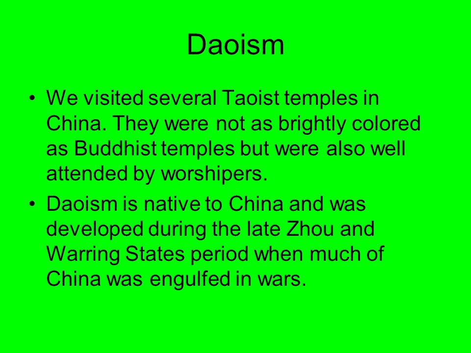 Daoism We visited several Taoist temples in China.