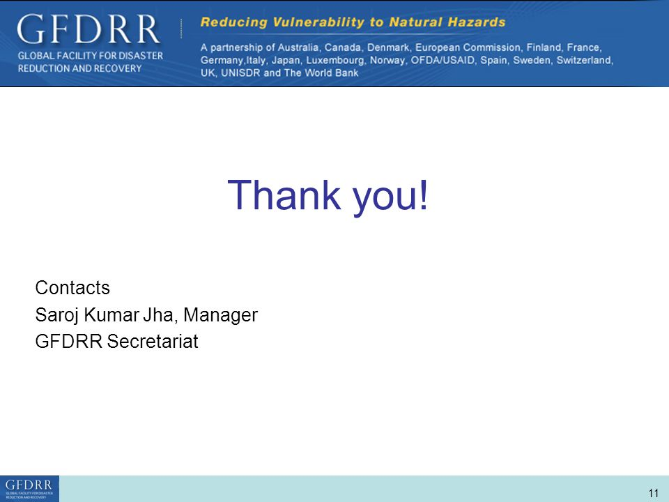 World Bank Role in Disaster Risk Management and Finance 11 Thank you.