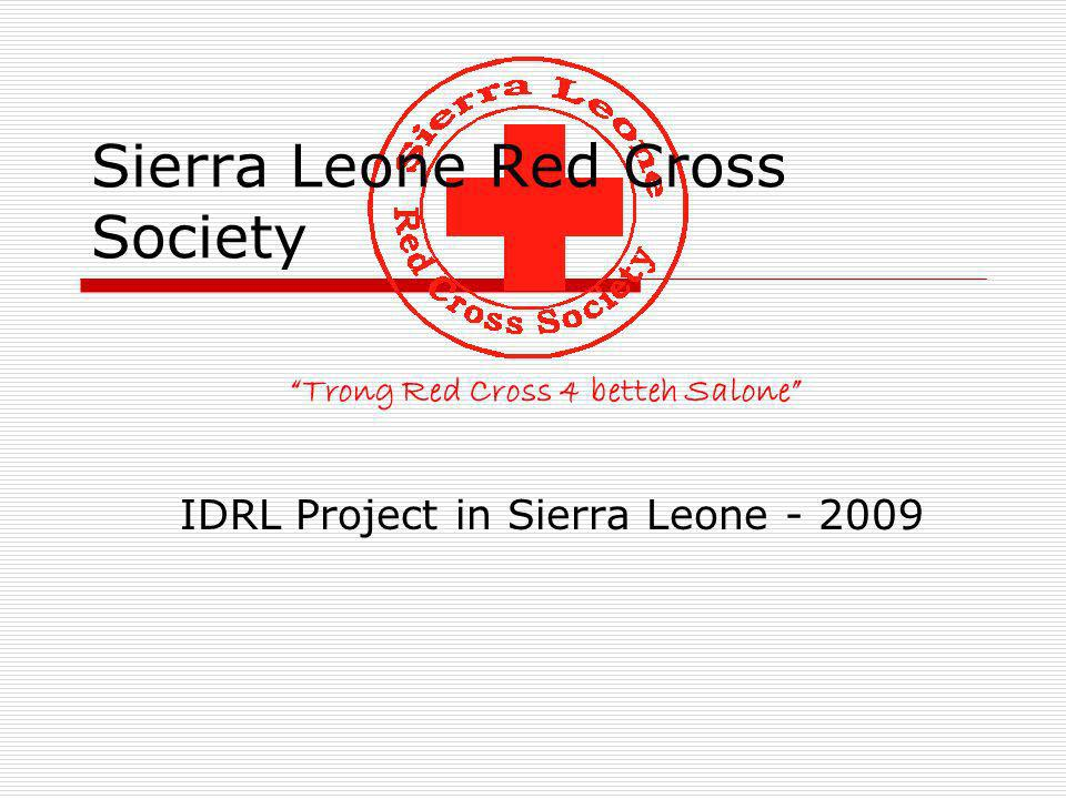 Trong Red Cross 4 betteh Salone Sierra Leone Red Cross Society IDRL Project in Sierra Leone - 2009