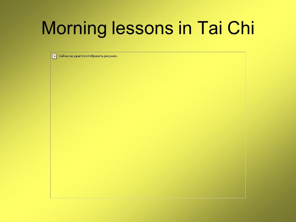 Morning lessons in Tai Chi