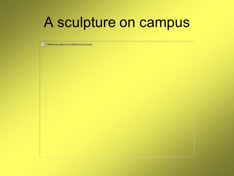 A sculpture on campus