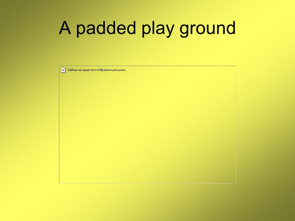 A padded play ground
