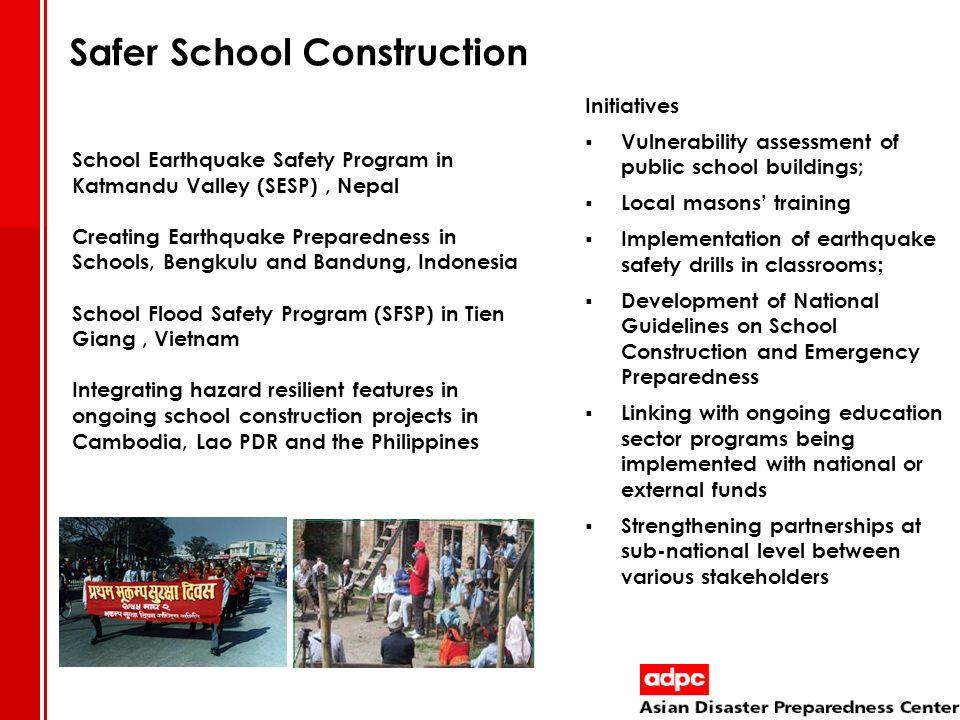 School Earthquake Safety Program in Katmandu Valley (SESP), Nepal Creating Earthquake Preparedness in Schools, Bengkulu and Bandung, Indonesia School
