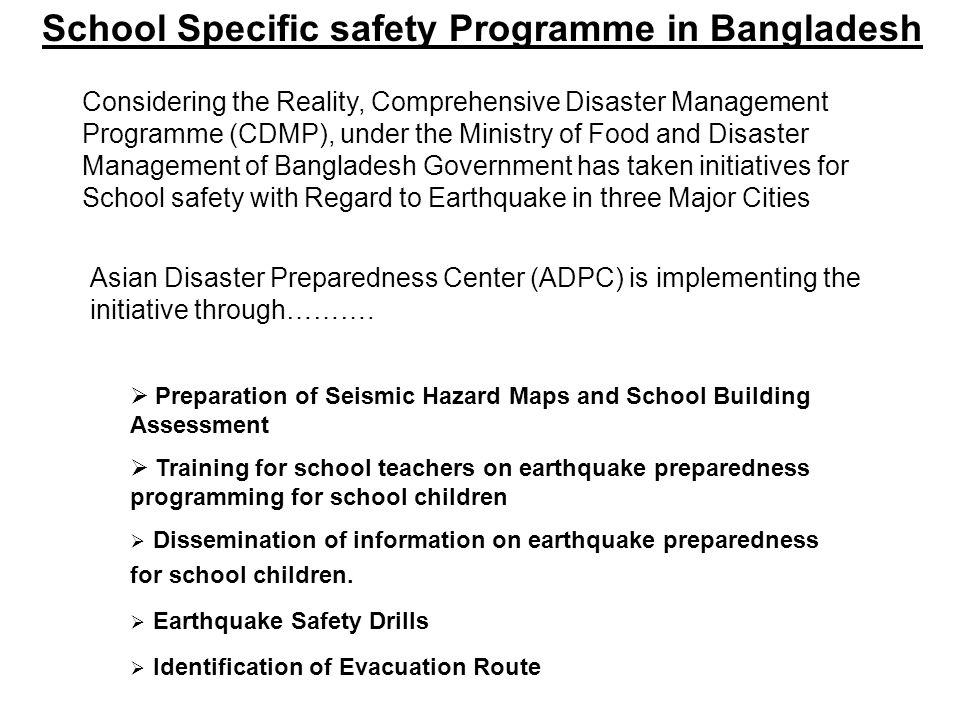 School Building Assessment Earthquake Vulnerability assessment of 60 buildings in three Cities School building Assessment Using Smith Hammer, Ferro scan, altar sonic devise 28 schools ToT: 60 teachers Students received direct training of the drills: 2800