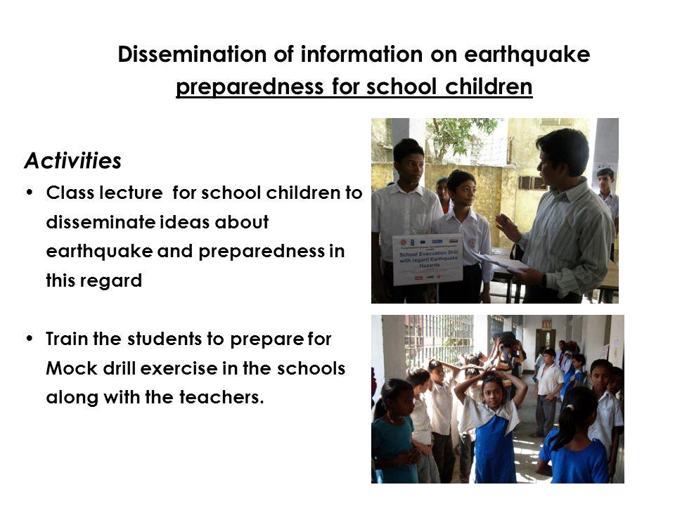 Dissemination of information on earthquake preparedness for school children Activities Class lecture for school children to disseminate ideas about ea