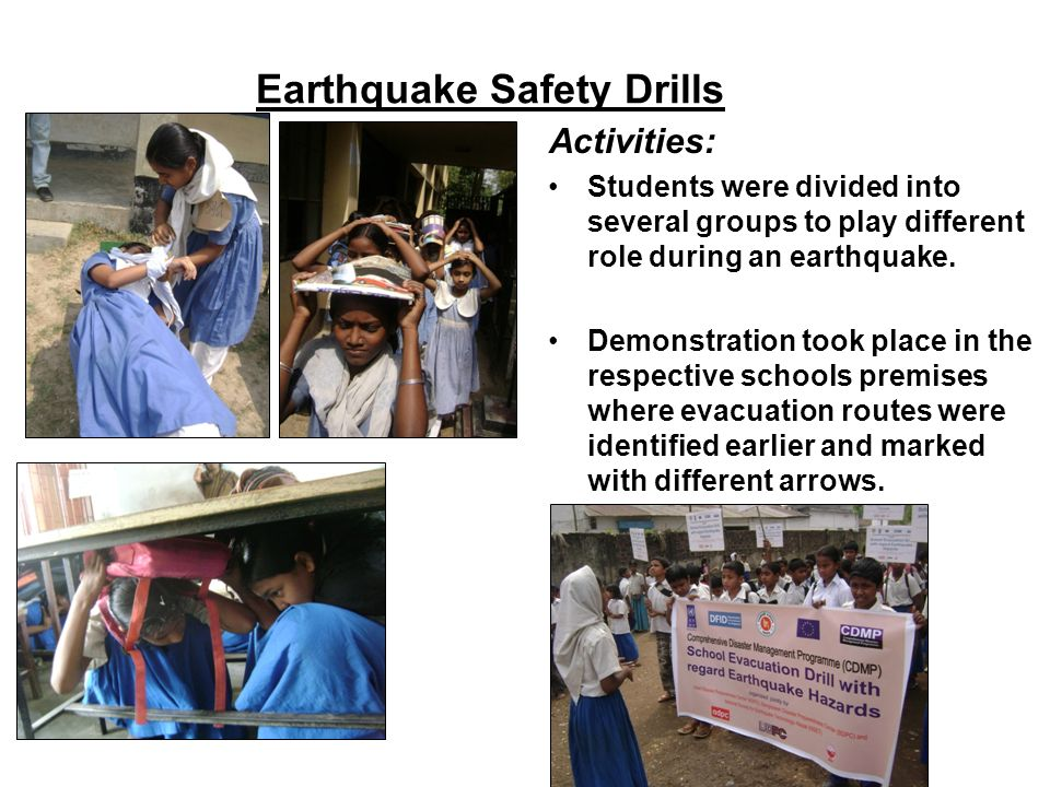 Earthquake Safety Drills Activities: Students were divided into several groups to play different role during an earthquake. Demonstration took place i