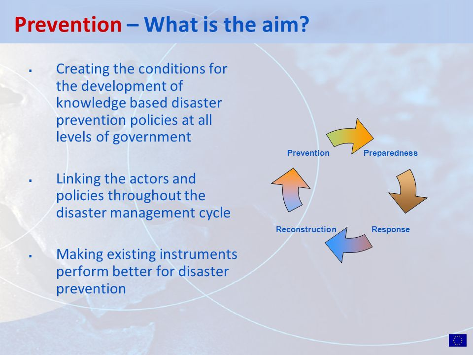 Creating the conditions for the development of knowledge based disaster prevention policies at all levels of government Linking the actors and policie