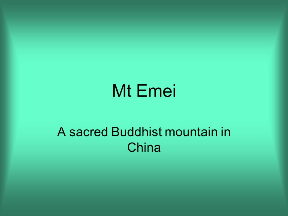 Mt Emei A sacred Buddhist mountain in China