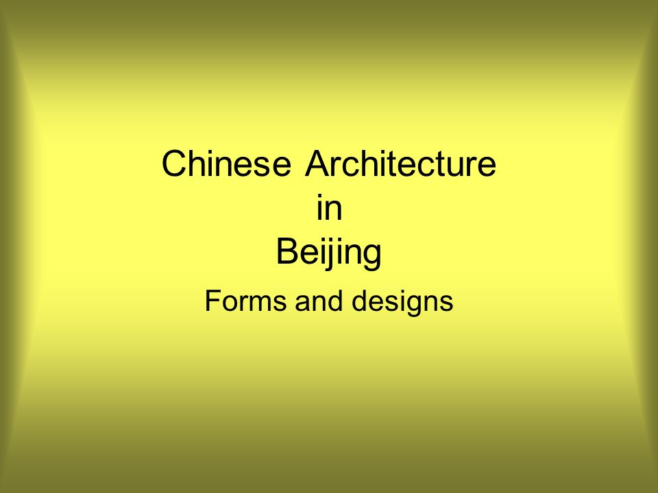 Chinese Architecture in Beijing Forms and designs