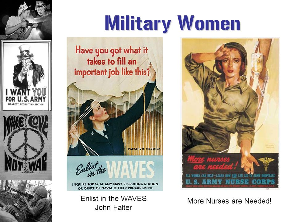 Military Women Excluded from combat positions Some served doing traditional womens work in military branches (i.e. cleaning and secretarial duties) Ma