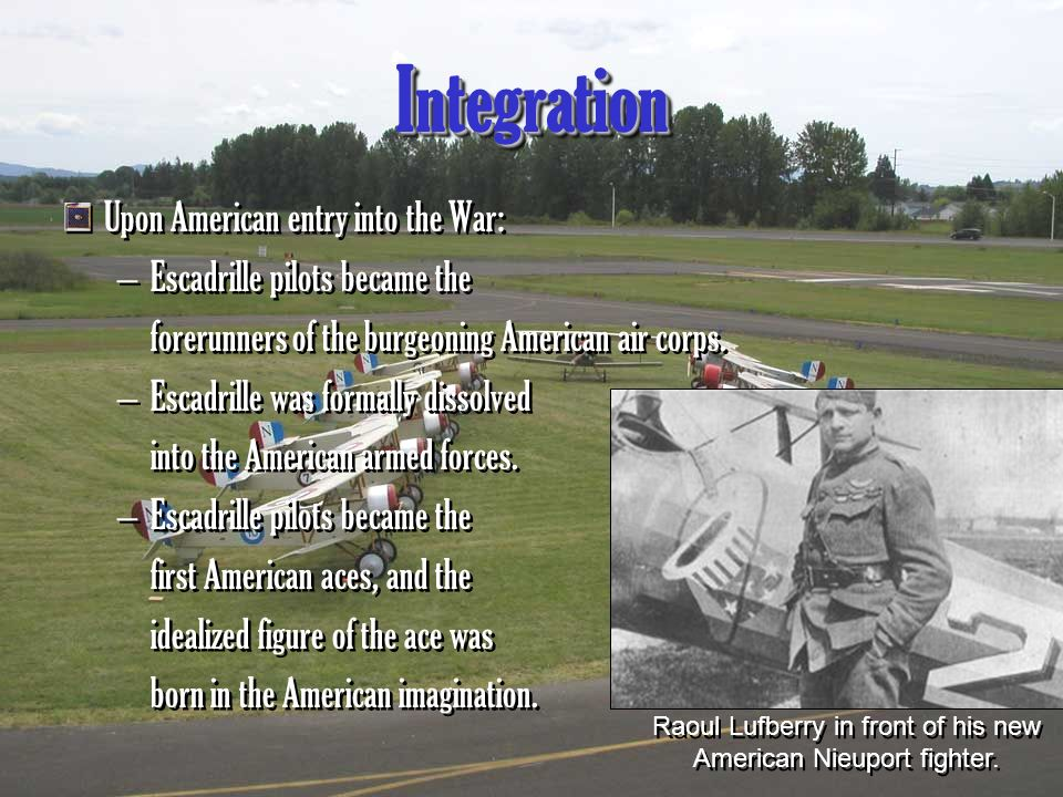 The Legacy of the Escadrille Aviation Romanticized –R–Reports of high-flying daring and bravery on the part of the Escadrille captured a place in the American imagination.
