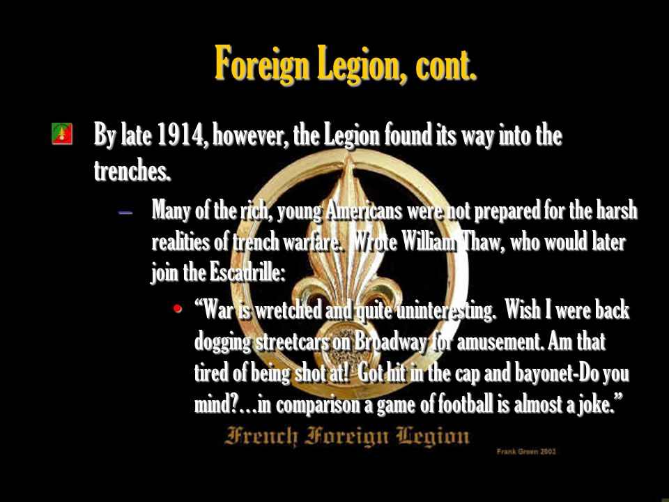 Foreign Legion, cont.