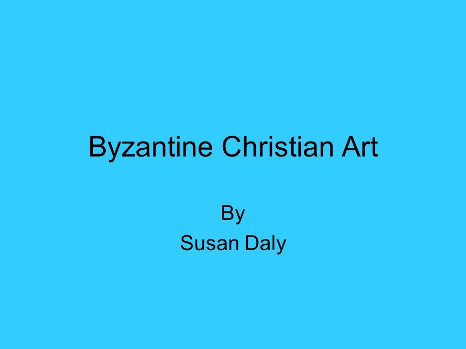 Byzantine Christian Art By Susan Daly