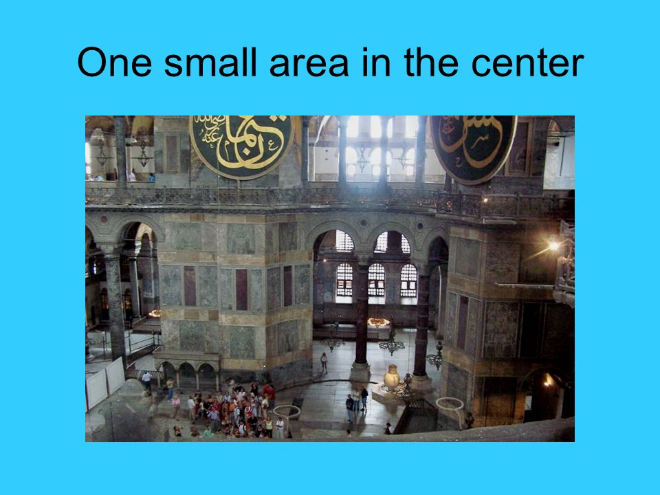 One small area in the center