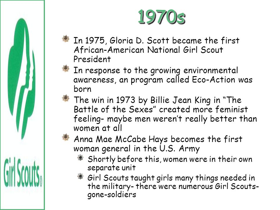 The Girl Scout Law The law became one sentence, focusing more on the qualities expected of every human being, and not just a woman Reason: women had b