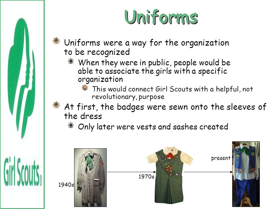 UniformsUniforms In this time period, women usually wore long dresses that covered their wrists, neck, and ankles Problem: Juliette Low wanted the gir