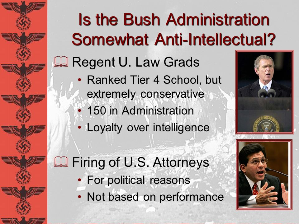 Is the Bush Administration Somewhat Anti-Intellectual? Regent U. Law Grads Ranked Tier 4 School, but extremely conservative 150 in Administration Loya