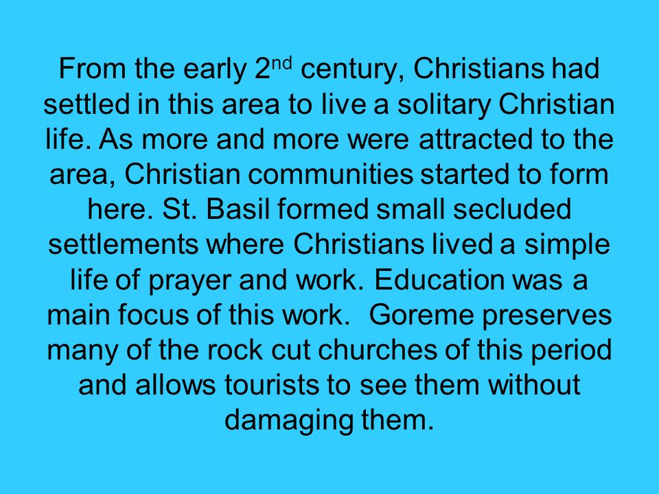 From the early 2 nd century, Christians had settled in this area to live a solitary Christian life.