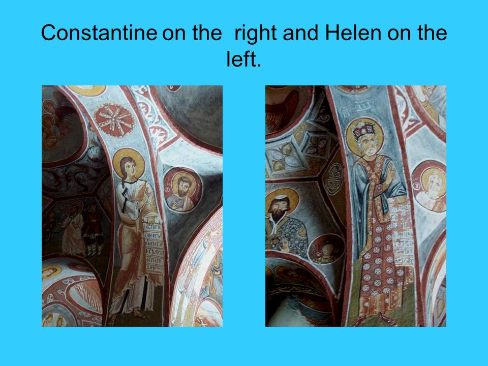 Constantine on the right and Helen on the left.