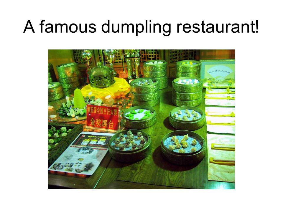 A famous dumpling restaurant!