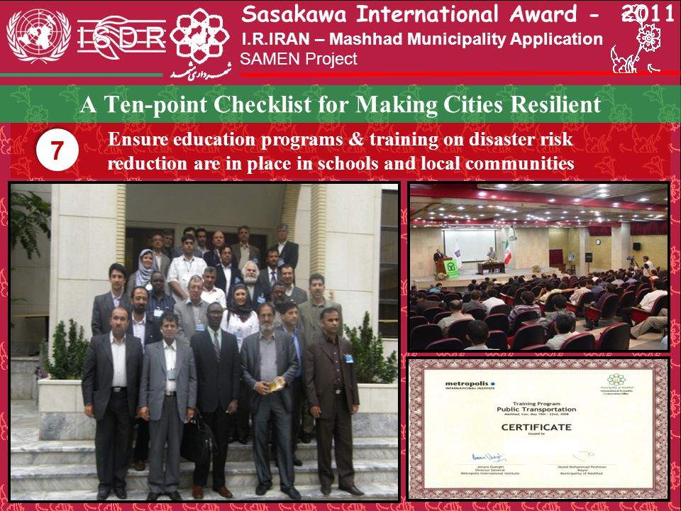 Sasakawa International Award - 2011 SAMEN Project I.R.IRAN – Mashhad Municipality Application A Ten-point Checklist for Making Cities Resilient Ensure