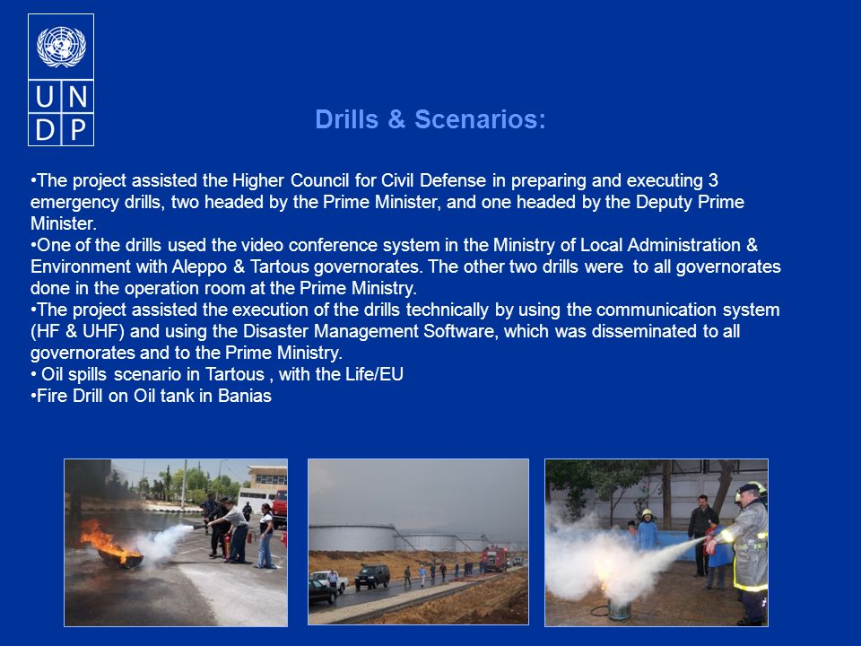 The project assisted the Higher Council for Civil Defense in preparing and executing 3 emergency drills, two headed by the Prime Minister, and one headed by the Deputy Prime Minister.