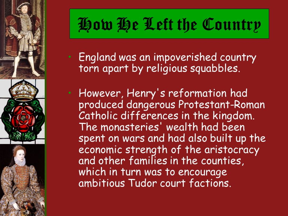 How He Left the Country England was an impoverished country torn apart by religious squabbles.