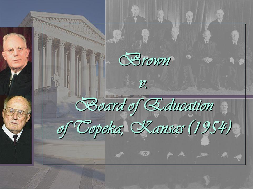 Brown v. Board of Education of Topeka, Kansas (1954)
