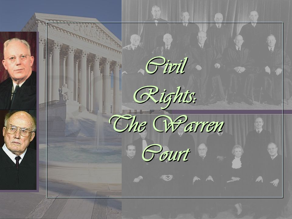 Gender: Exclusive to Rehnquist Gender and sexual orientation were not issues during Warren Era However, these are Civil Rights issues Had Warren been presented with these cases, he most likely would have made different decisions than did Rehnquist Gender and sexual orientation were not issues during Warren Era However, these are Civil Rights issues Had Warren been presented with these cases, he most likely would have made different decisions than did Rehnquist