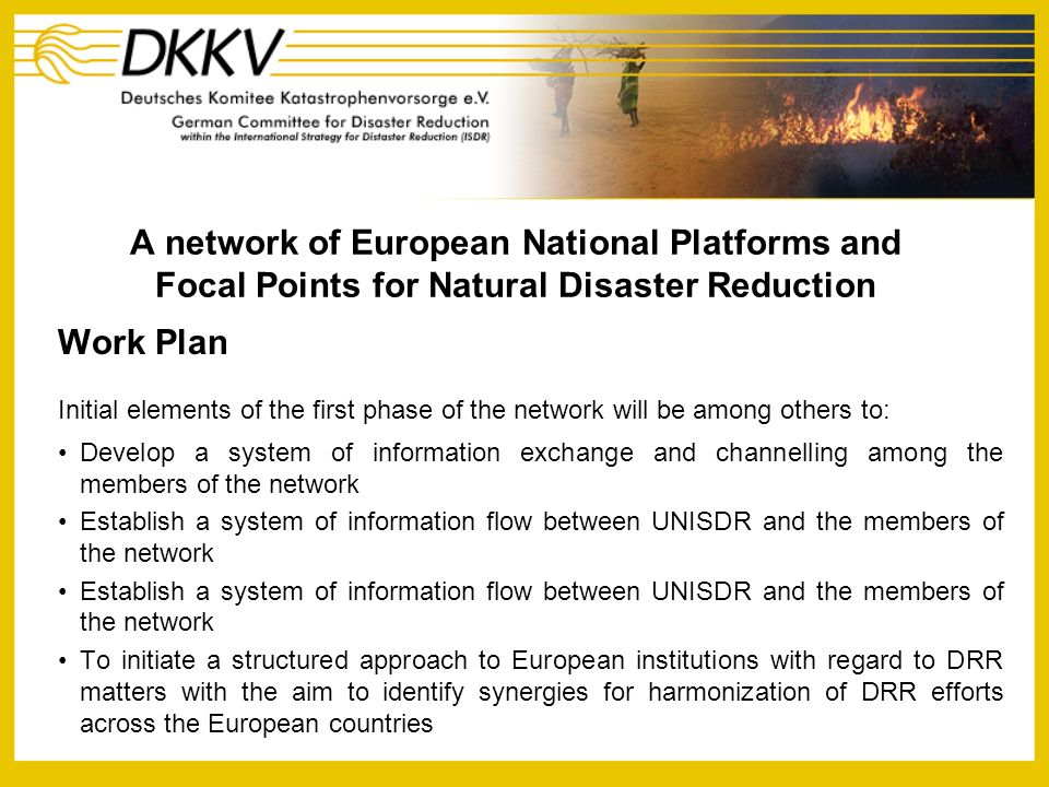 A network of European National Platforms and Focal Points for Natural Disaster Reduction Work Plan Initial elements of the first phase of the network