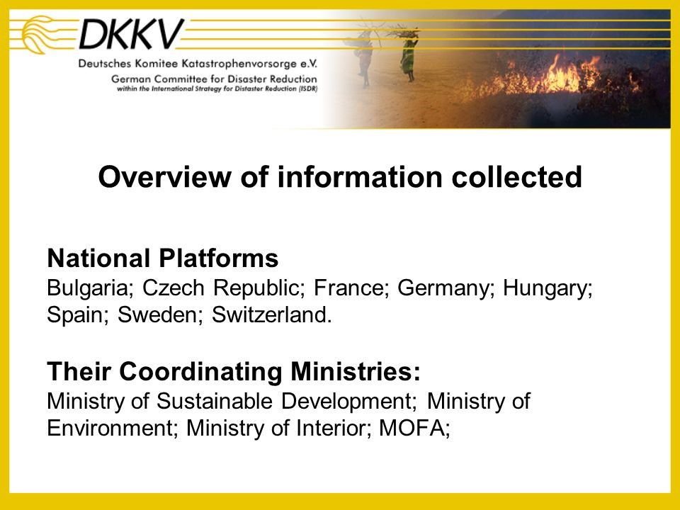 National Platforms Bulgaria; Czech Republic; France; Germany; Hungary; Spain; Sweden; Switzerland. Their Coordinating Ministries: Ministry of Sustaina