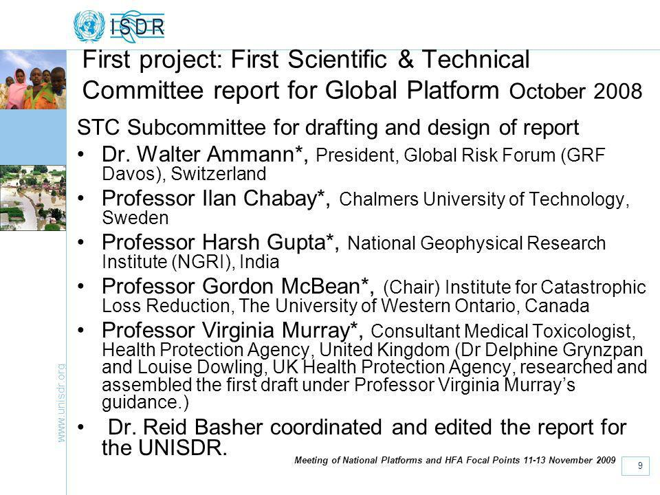 www.unisdr.org 9 Meeting of National Platforms and HFA Focal Points 11-13 November 2009 First project: First Scientific & Technical Committee report for Global Platform October 2008 STC Subcommittee for drafting and design of report Dr.