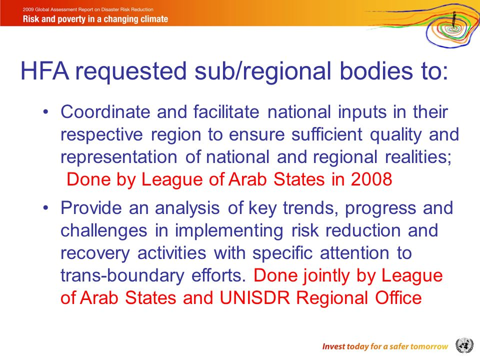 HFA requested sub/regional bodies to: Coordinate and facilitate national inputs in their respective region to ensure sufficient quality and representa