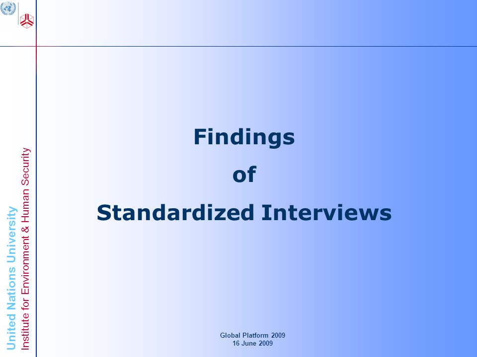 United Nations University Institute for Environment & Human Security Findings of Standardized Interviews Global Platform June 2009