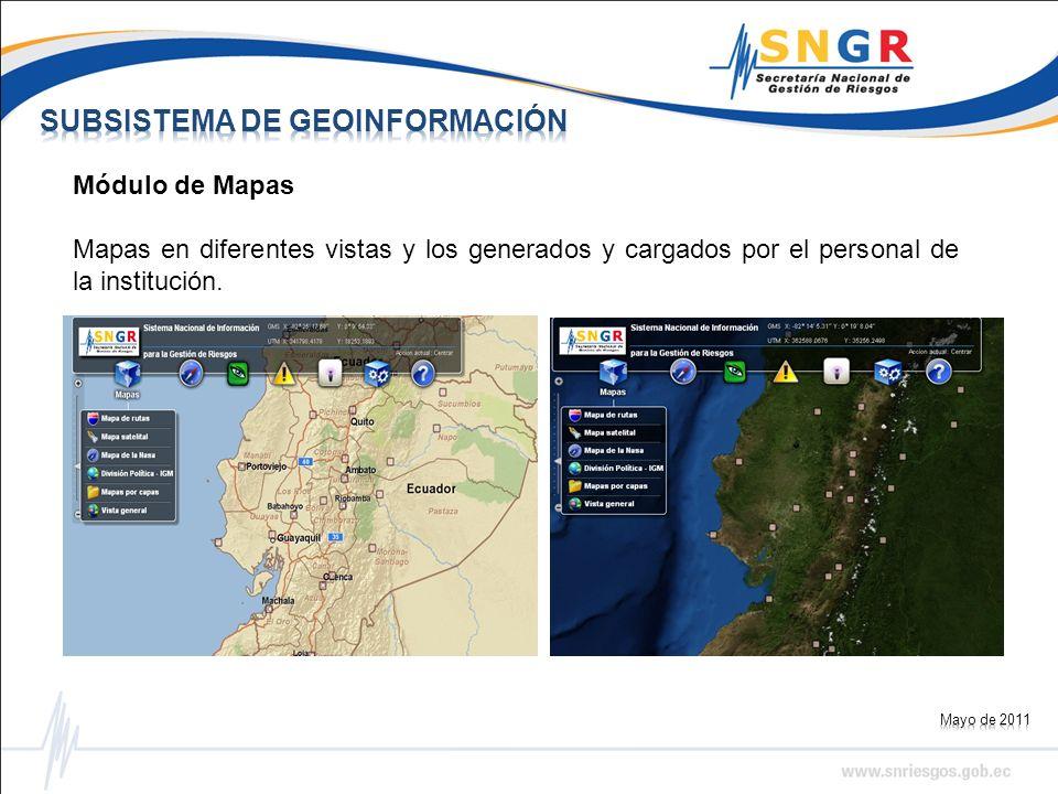 Módulo de Mapas Mapas en diferentes vistas y los generados y cargados por el personal de la institución.