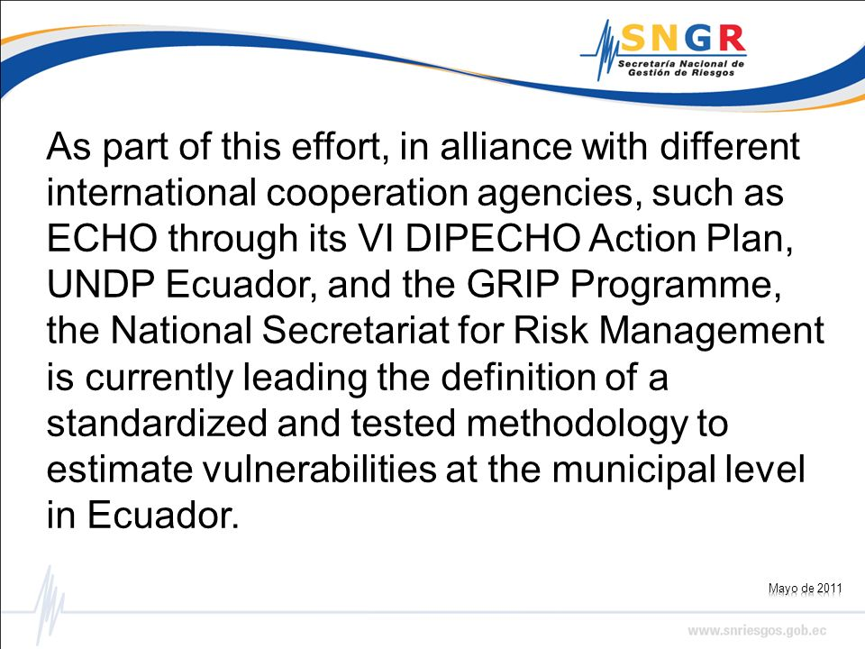 As part of this effort, in alliance with different international cooperation agencies, such as ECHO through its VI DIPECHO Action Plan, UNDP Ecuador,