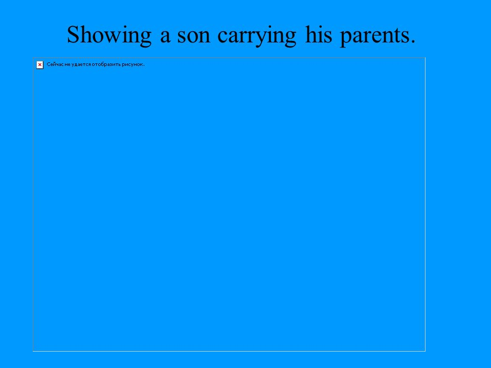 Showing a son carrying his parents.