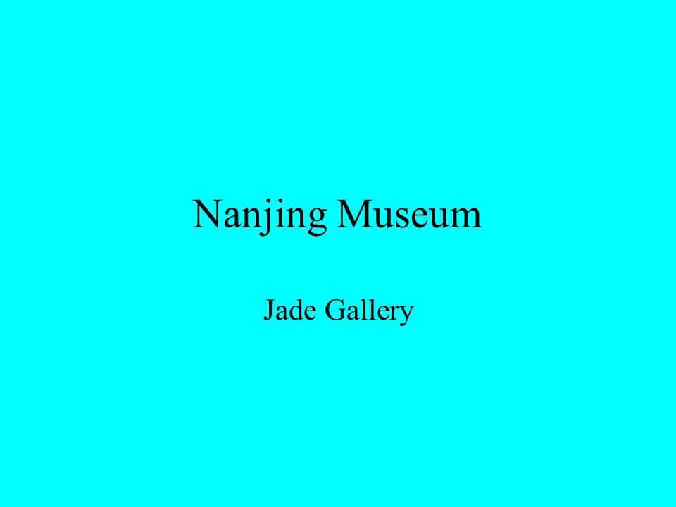 Nanjing Museum Jade Gallery