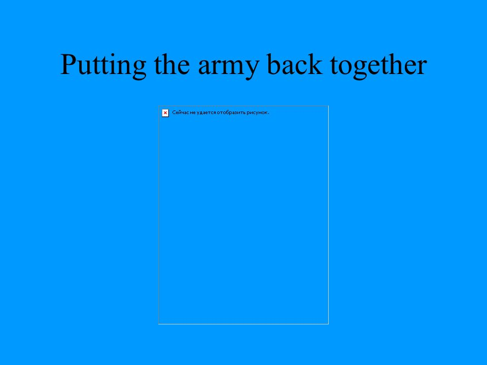 Putting the army back together